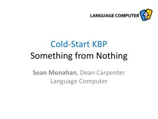 Cold-Start KBP Something from Nothing