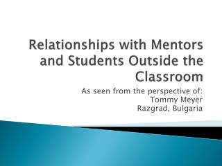 Relationships with Mentors and Students Outside the Classroom