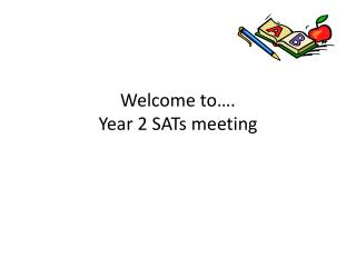 Welcome to…. Year 2 SATs meeting