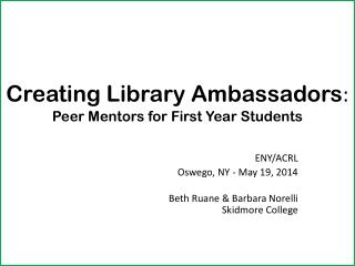Creating Library Ambassadors : Peer Mentors for First Year Students