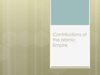 Contributions of the Islamic Empire