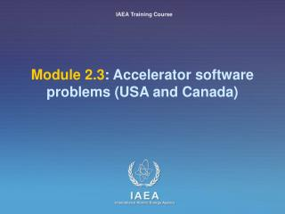 Module 2.3 : Accelerator software problems (USA and Canada)