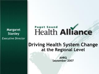 Driving Health System Change  at the Regional Level AHRQ  September 2007
