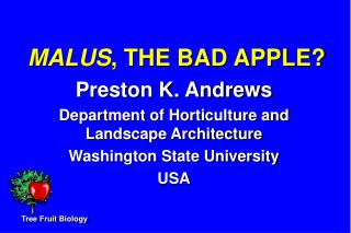 MALUS , THE BAD APPLE?