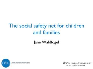 The social safety net for children and families