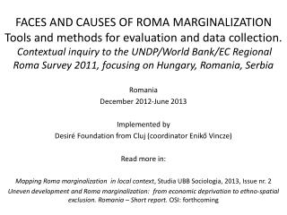 Romania December  2012-June 2013 Implemented by