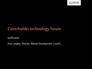 Coverholder technology forum