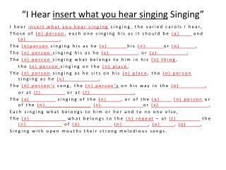 """I Hear  insert what you hear singing Singing """