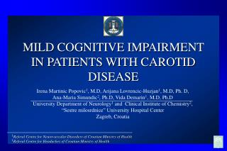 MILD COGNITIVE IMPAIRMENT IN PATIENTS WITH CAROTID DISEASE