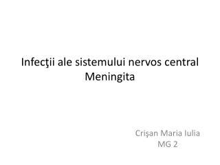 Infec ţii  ale  sistemului nervos  central Meningita