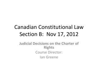 Canadian Constitutional Law Section B:  Nov 17, 2012