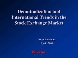 Demutualization and International Trends in the Stock Exchange Market