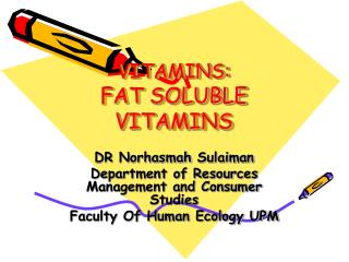 VITAMINS: FAT SOLUBLE VITAMINS
