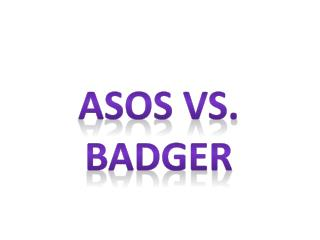 Asos vs. badger