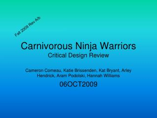 Carnivorous Ninja Warriors Critical Design Review