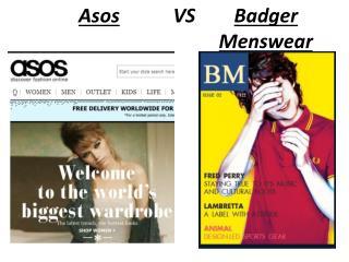 Asos            VS         Badger M enswear