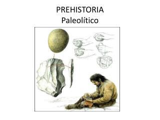 PREHISTORIA Paleolítico
