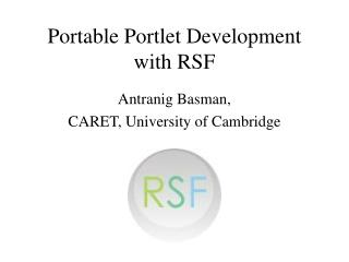 Portable Portlet Development with RSF