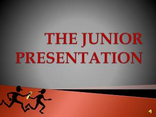 THE JUNIOR PRESENTATION