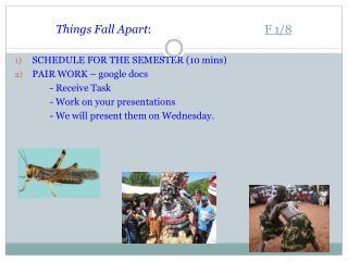 Things Fall Apart : F 1/8