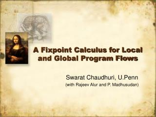 A Fixpoint Calculus for Local and Global Program Flows