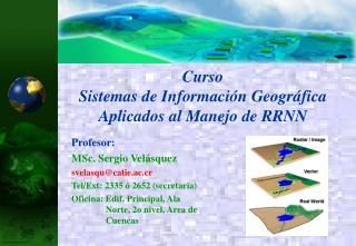 Curso Sistemas de Información Geográfica Aplicados al Manejo de RRNN