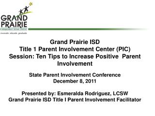 Grand Prairie ISD  Title 1 Parent Involvement Center (PIC )