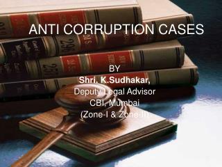 ANTI CORRUPTION CASES