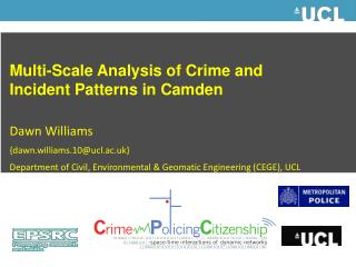 Multi-Scale Analysis of Crime and Incident Patterns in Camden Dawn Williams