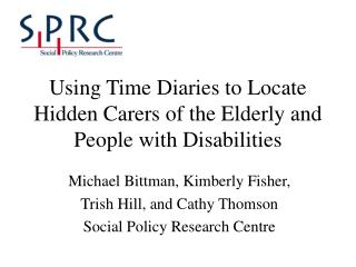 Using Time Diaries to Locate Hidden Carers of the Elderly and People with Disabilities