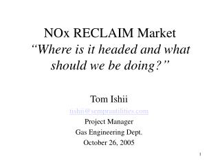 "NOx RECLAIM Market ""Where is it headed and what should we be doing?"""