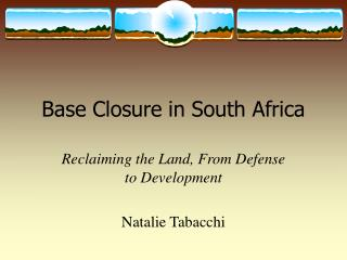 Base Closure in South Africa