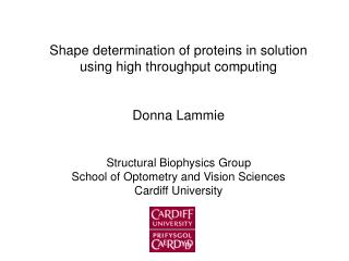 Shape determination of proteins in solution using high throughput computing Donna Lammie