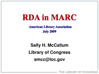 RDA in MARC American Library Association July 2009