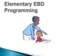 Elementary EBD Programming