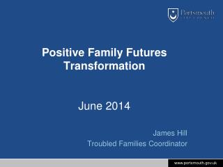 Positive  Family  Futures Transformation June 2014