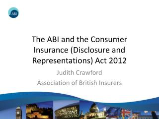 The ABI and the Consumer Insurance (Disclosure and Representations) Act 2012