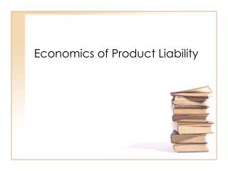 Economics of Product Liability