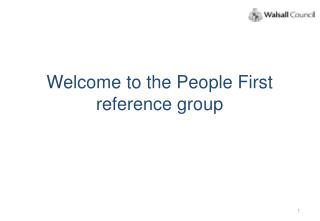 Welcome to the People First reference group
