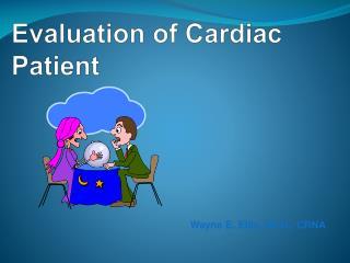 Evaluation of Cardiac Patient