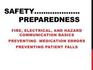 Safety…....…………. Preparedness