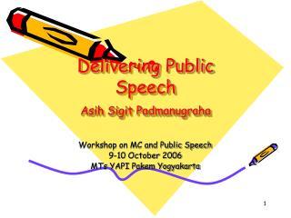 Delivering Public Speech Asih Sigit Padmanugraha