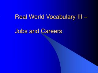 Real World Vocabulary III –  Jobs and Careers