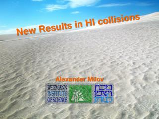 New Results in HI collisions