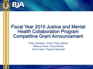 Fiscal Year 2010 Justice and Mental Health Collaboration Program Competitive Grant Announcement