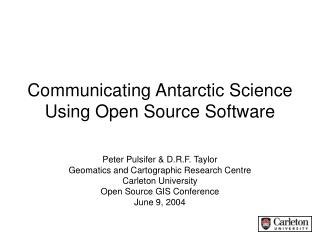 Communicating Antarctic Science Using Open Source Software