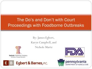 The Do�s and Don�t with Court Proceedings with Foodborne Outbreaks