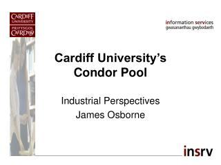 Cardiff University's Condor Pool