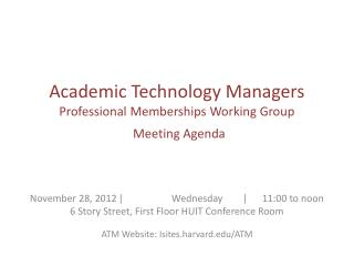 Academic Technology Managers Professional Memberships Working Group Meeting Agenda