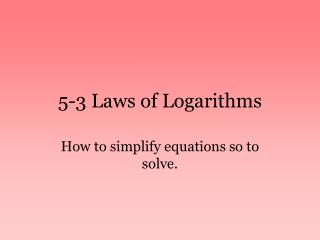 5-3 Laws of Logarithms